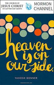 Heaven is on our side. —Yahosh Bonner