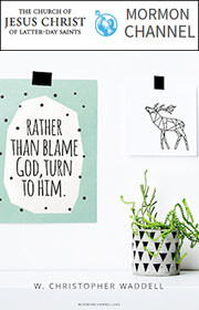 Rather than blame God, turn to Him. —W. Christopher Waddell